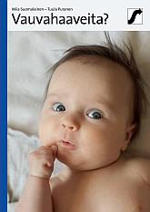 Vauvahaaveita auttaa sinua pohtimaan, miten vauva sopii elämääsi.